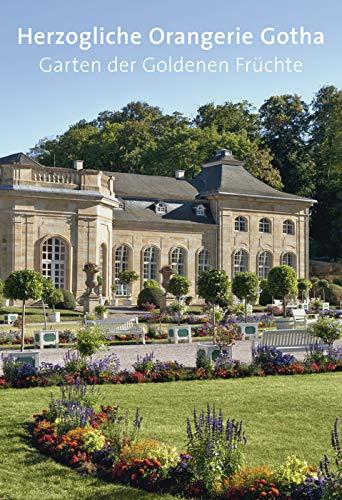 Herzogliche Orangerie Gotha - Garten der Goldenen Früchte